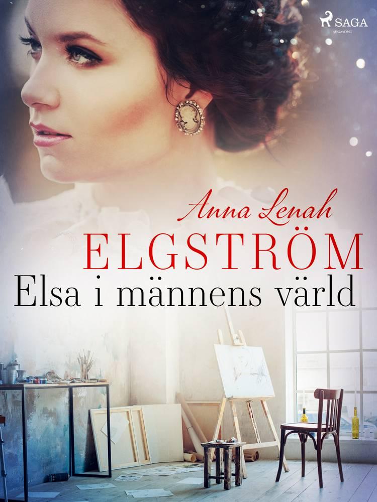 Elsa i männens värld af Anna Lenah Elgström