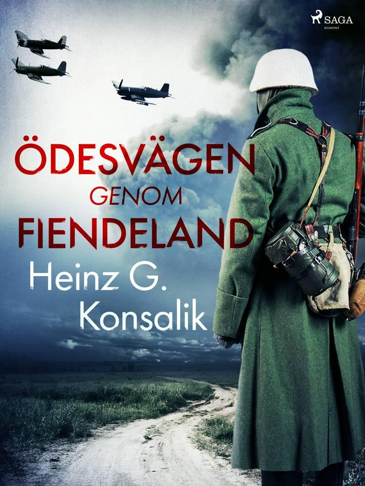 Ödesvägen genom fiendeland af Heinz G. Konsalik