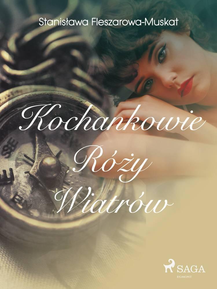 Kochankowie róży wiatrów af Stanisława Fleszarowa-Muskat