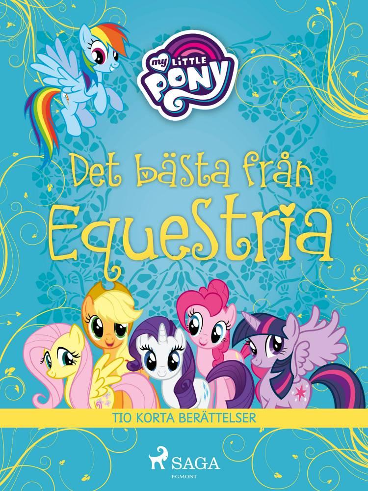 Det bästa från Equestria - tio korta berättelser af My Little Pony