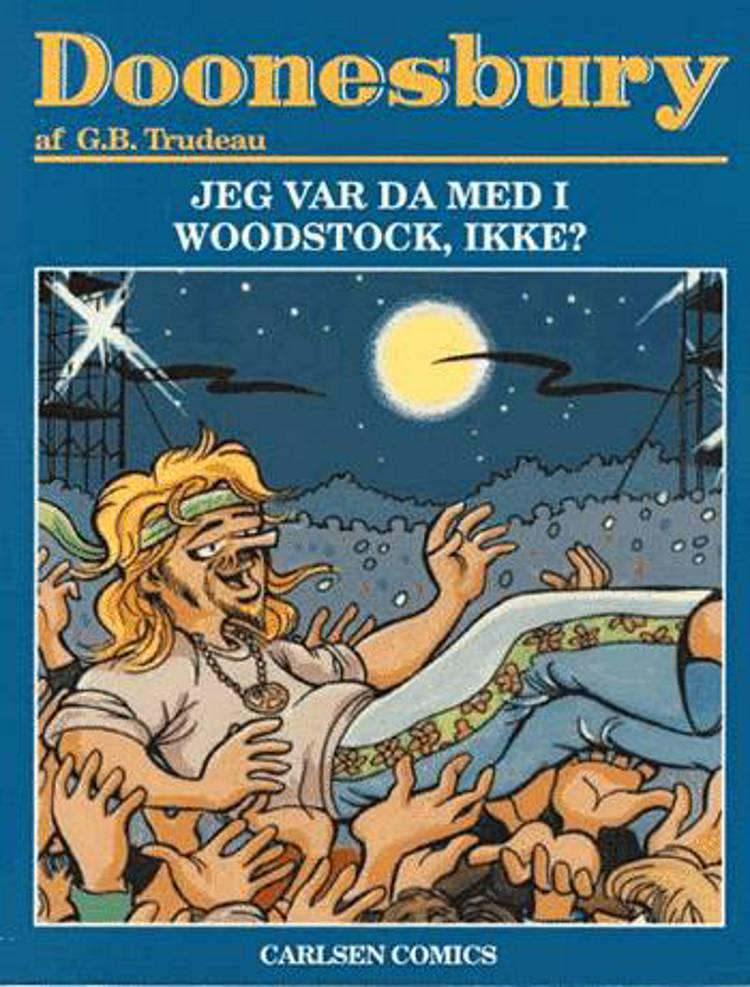 Jeg var da med i Woodstock, ikke? af Garry Trudeau