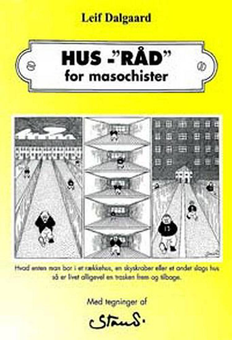 Hus-´råd´ for masochister af Leif Dalgaard