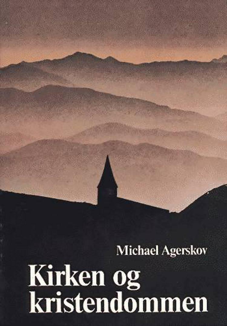 Kirken og Kristendommen af Michael Agerskov