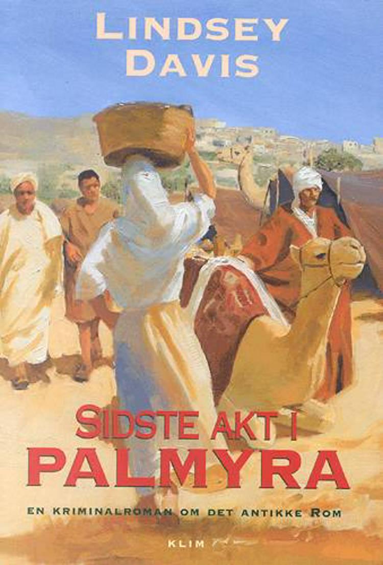 Sidste akt i Palmyra af Lindsey Davis
