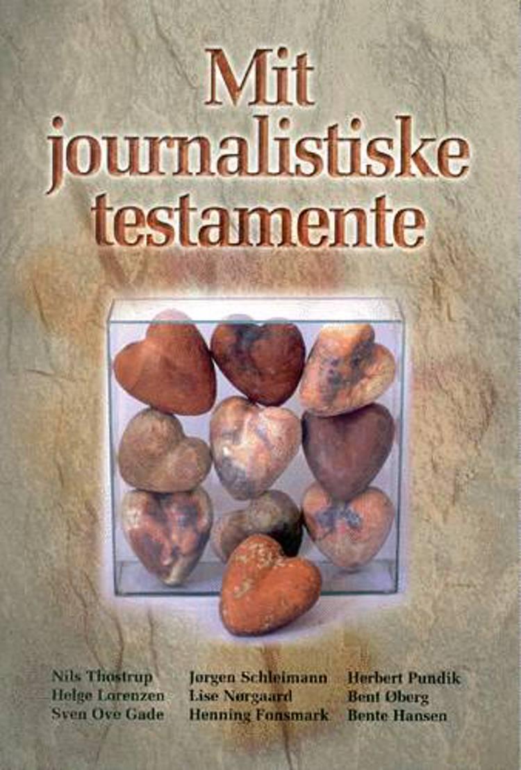 Mit journalistiske testamente
