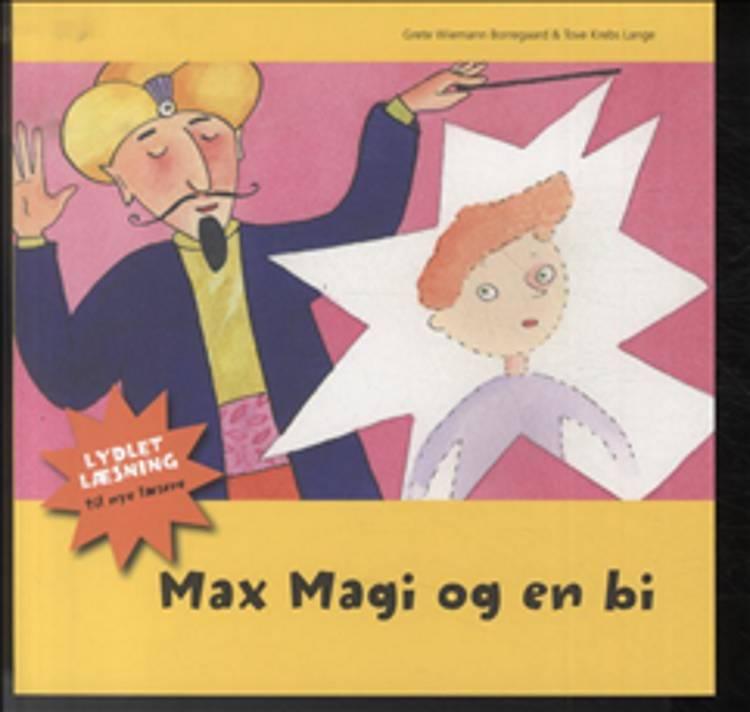 Max Magi og en bi af Grete Wiemann Borregaard og Tove Krebs Lange