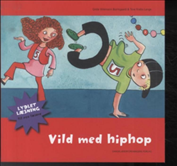 Vild med hiphop af Grete Wiemann Borregaard og Tove Krebs Lange