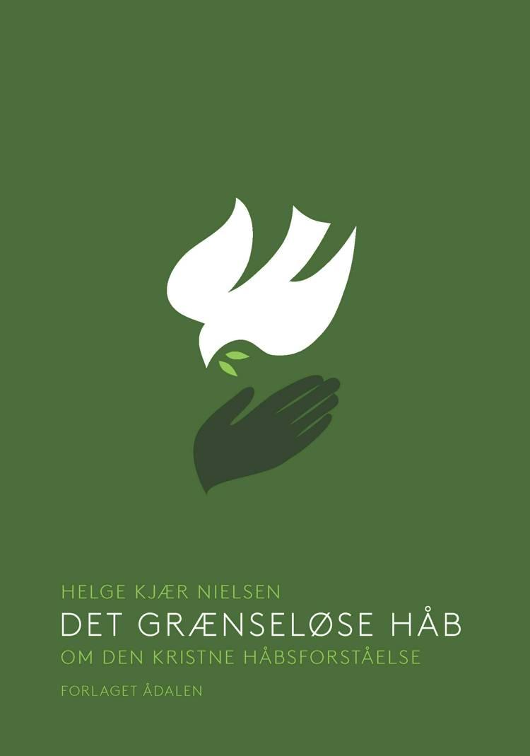 Det grænseløse håb af Helge Kjær Nielsen