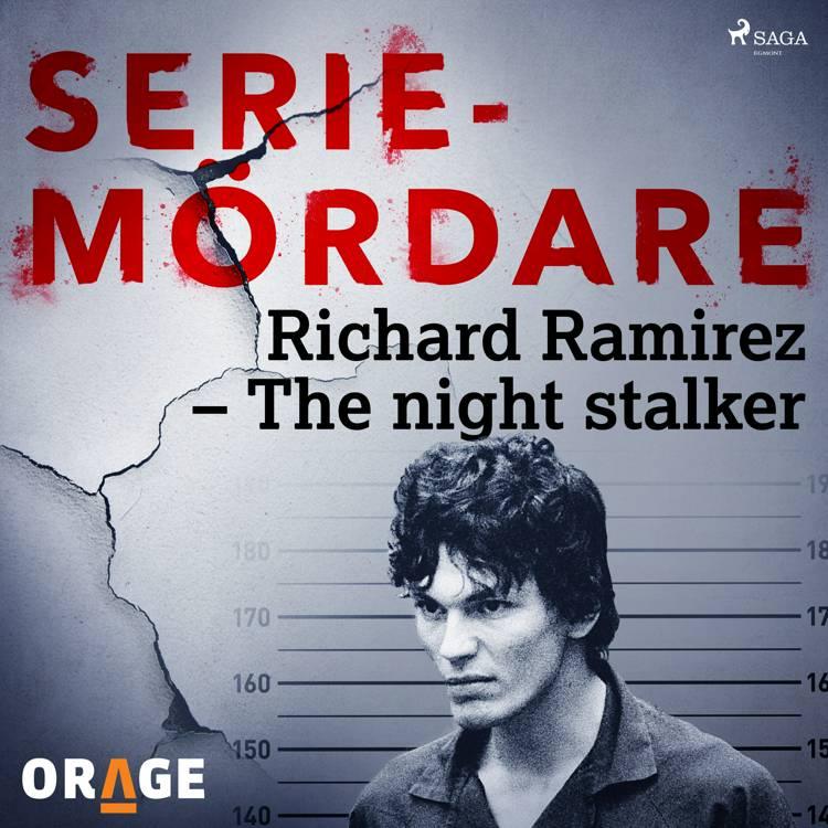 Richard Ramirez - The night stalker af Orage