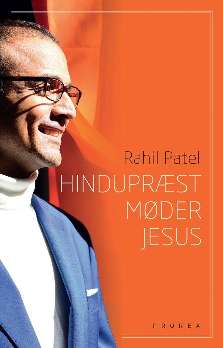 Hindupræst møder Jesus af Rahil Patel