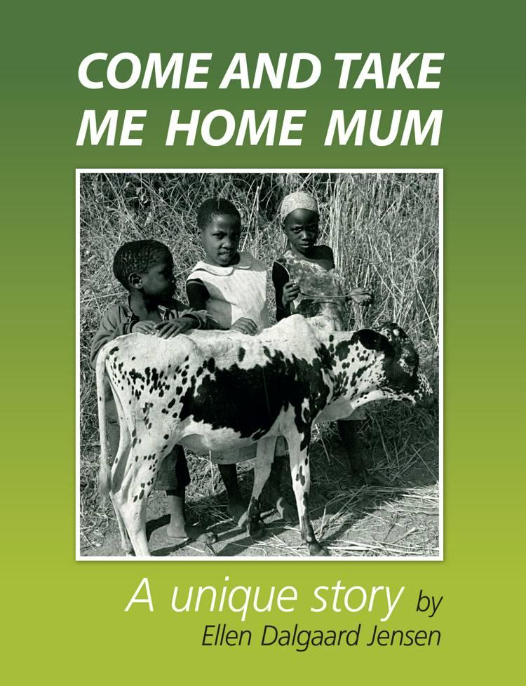 Come and take me home mum af Ellen Dalgaard Jensen