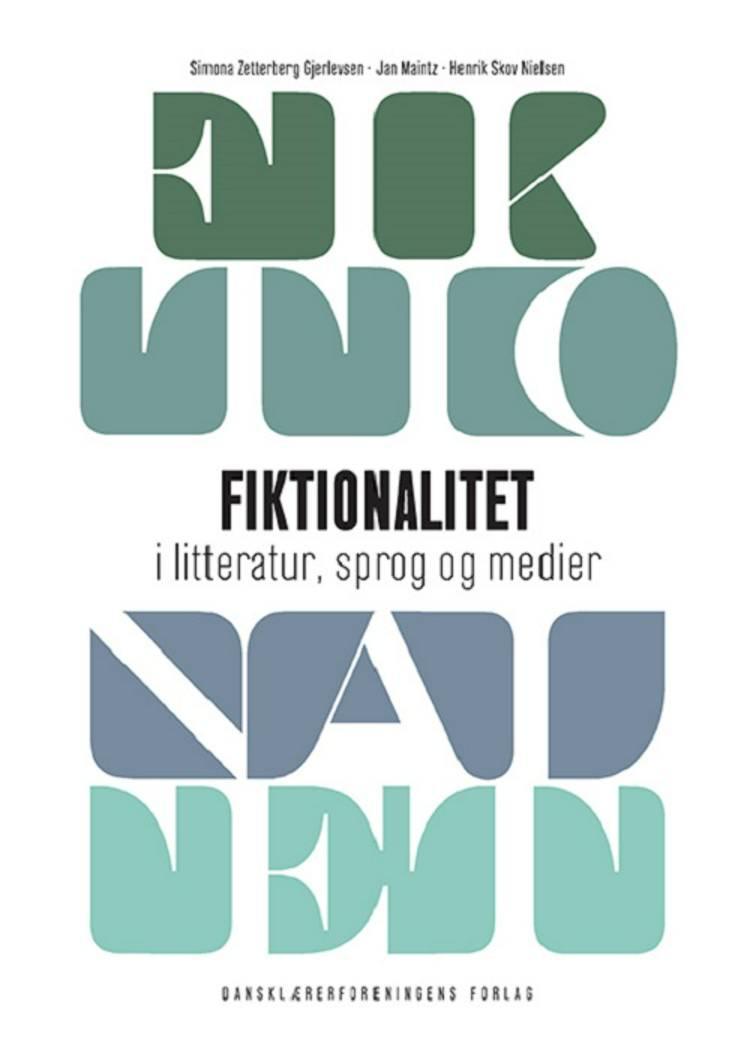 Fiktionalitet i litteratur, sprog og medier af Simona Zetterberg Gjerlevsen og Jan Maintz og Henrik Skov Nielsen