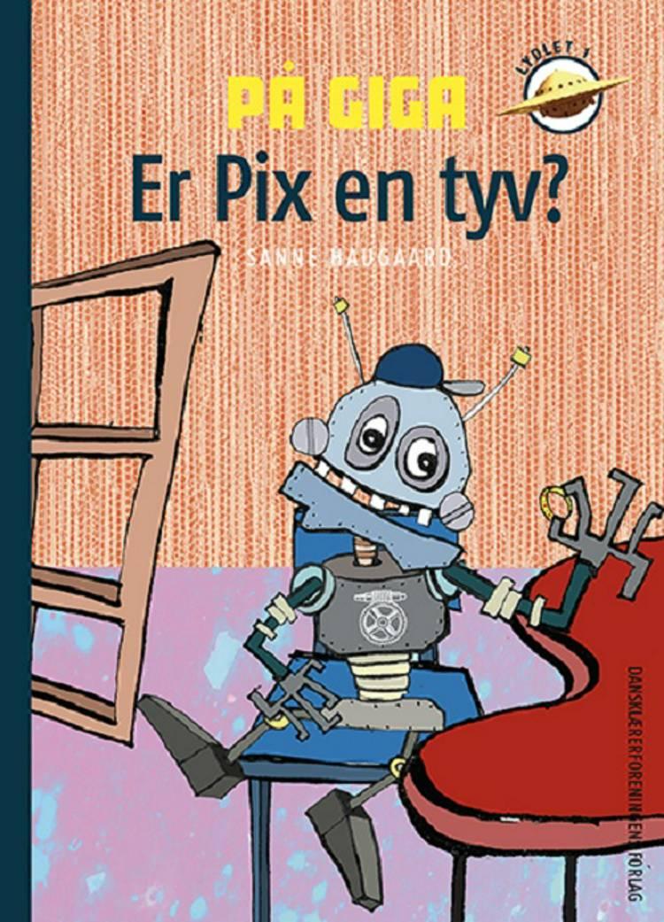 På Giga. Er Pix en tyv? af Sanne Haugaard