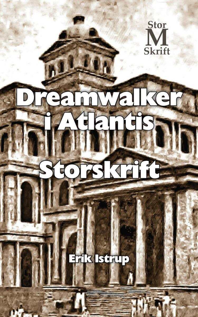 Dreamwalker i Atlantis - storskrift af Erik Istrup