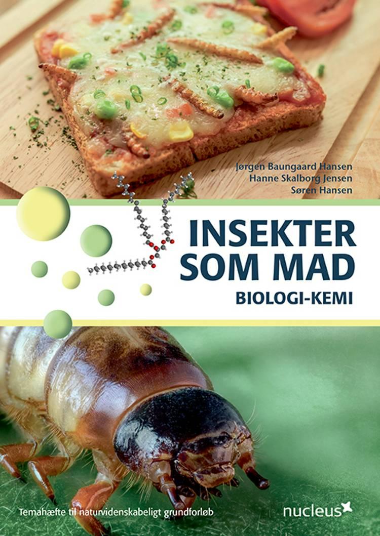 Insekter som mad af Søren Hansen, Jørgen Baungaard Hansen og Hanne Skalborg Jensen