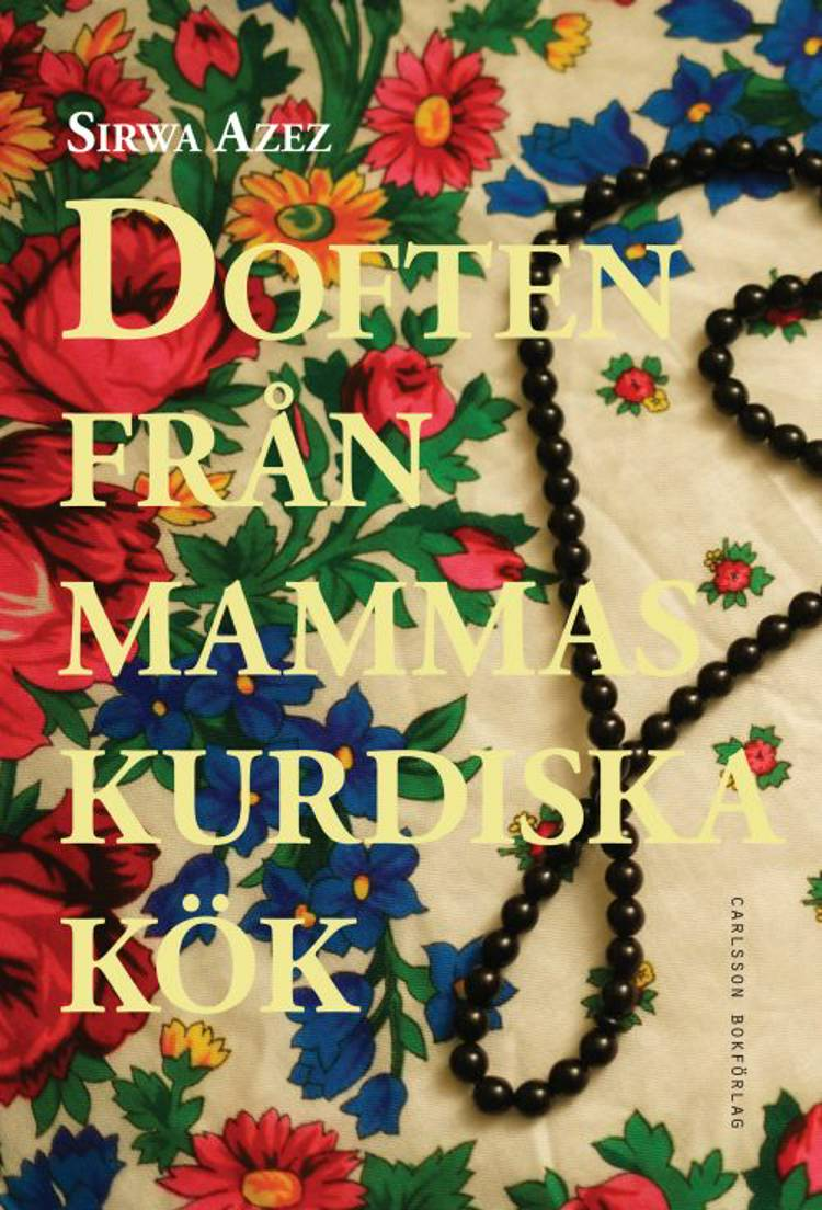 Doften från mammas kurdiska kök af Sirwa Azez