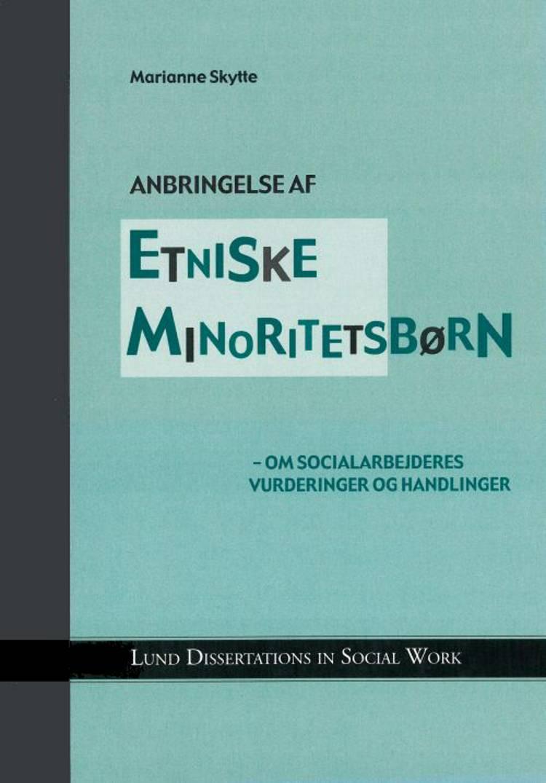 Anbringelse af etniske minoritetsbørn : om socialarbejderes vurderinger og ... af Marianne Skytte