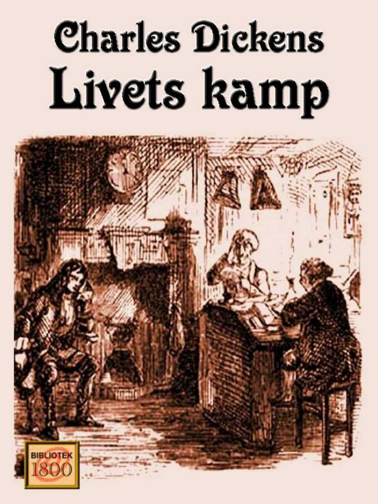 Livets kamp af Charles Dickens