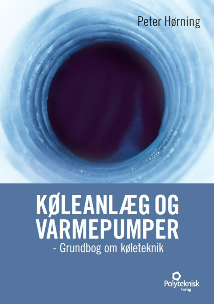 Køleanlæg og varmepumper af Peter Hørning