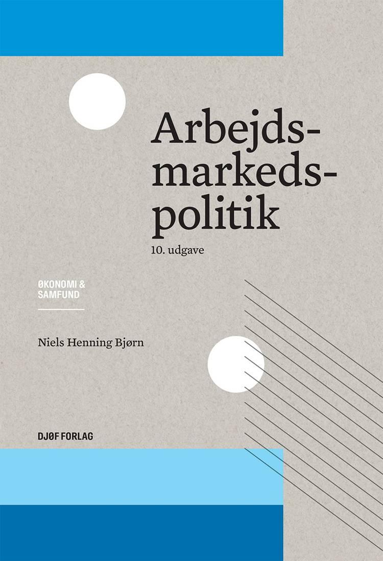 Arbejdsmarkedspolitik af Niels Henning Bjørn