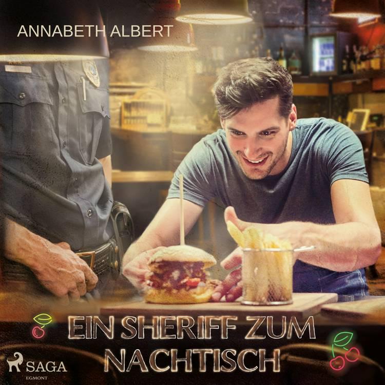 Ein Sheriff zum Nachtisch: Gay Romance af Annabeth Albert