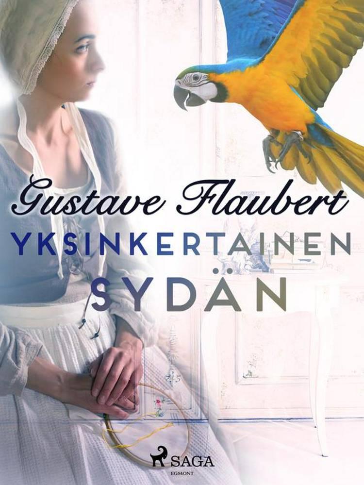 Yksinkertainen sydän af Gustave Flaubert