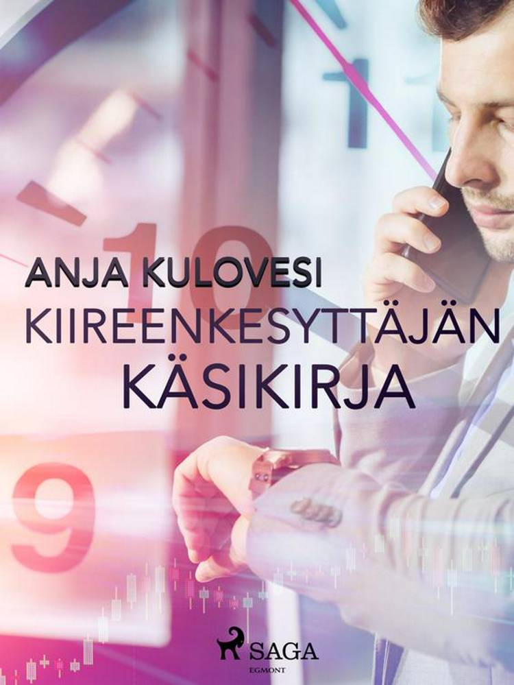 Kiireenkesyttäjän käsikirja af Anja Kulovesi