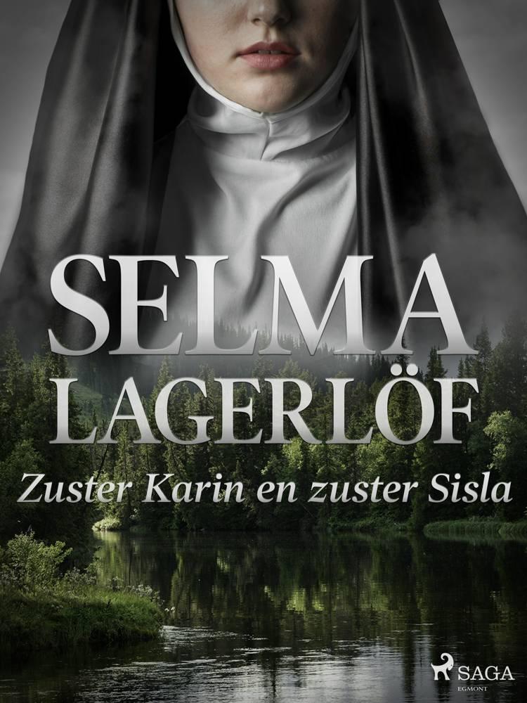 Zuster Karin en zuster Sisla af Selma Lagerlöf