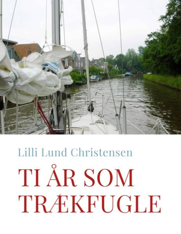 Ti år som trækfugle af Lilli Lund Christensen