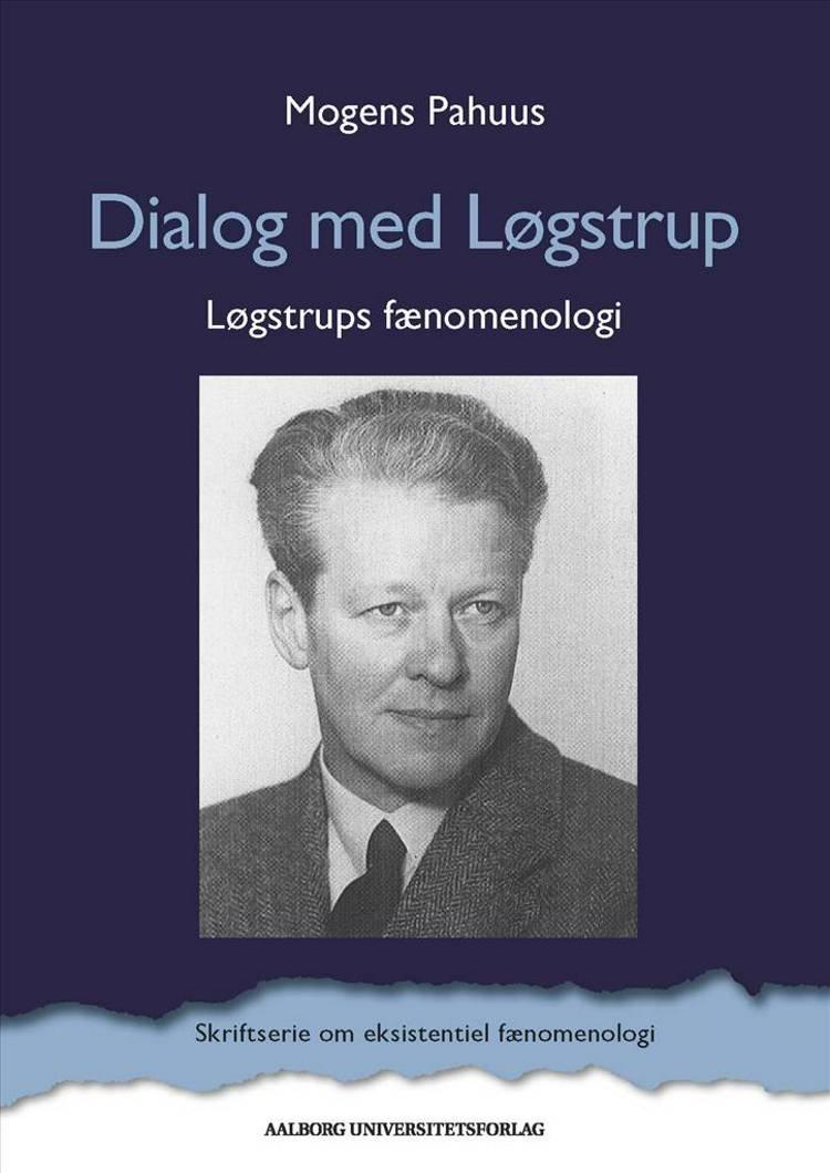 Dialog med Løgstrup af Mogens Pahuus