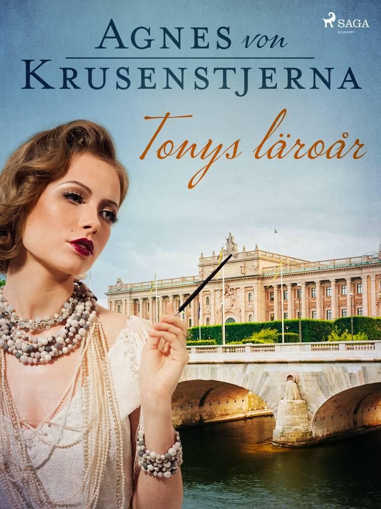 Tonys läroår af Agnes Von Krusenstjerna