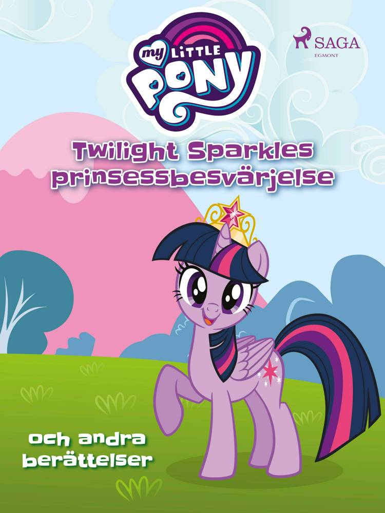 Twilight Sparkles prinsessbesvärjelse och andra berättelser af My Little Pony