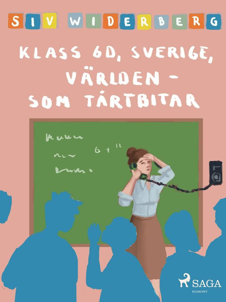 Klass 6 D, Sverige, Världen som tårtbitar af Siv Widerberg