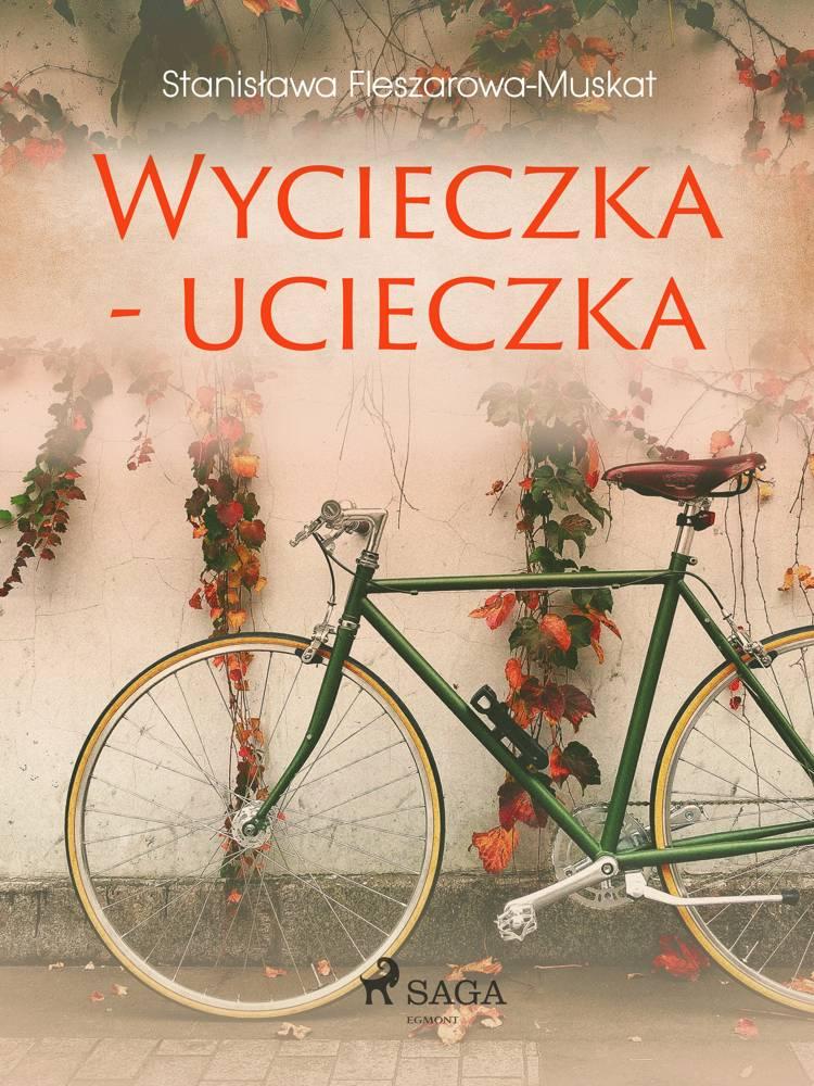 Wycieczka - ucieczka af Stanisława Fleszarowa-Muskat