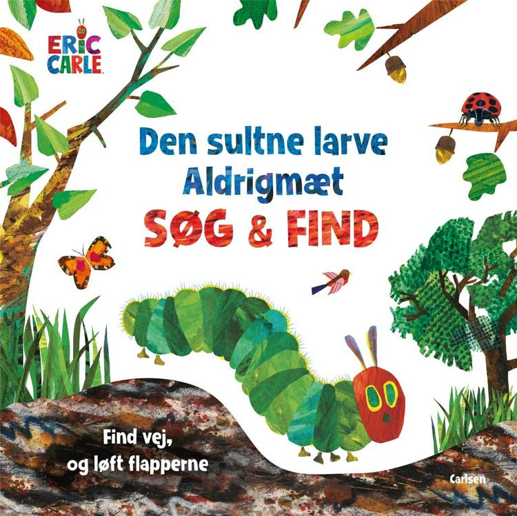 Den sultne larve Aldrigmæt - søg og find af Eric Carle