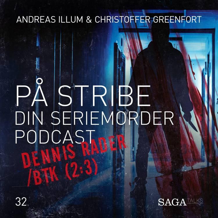 På Stribe - din seriemorderpodcast (Dennis Rader/BTK 2:3) af Christoffer Greenfort og Andreas Illum