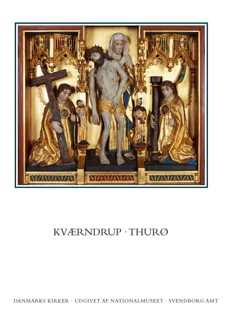 Danmarks kirker. Svendborg Amt. Kirkerne i Kværndrup, Thurø af Rikke Ilsted Kristiansen og Pia Katrine Lindholt