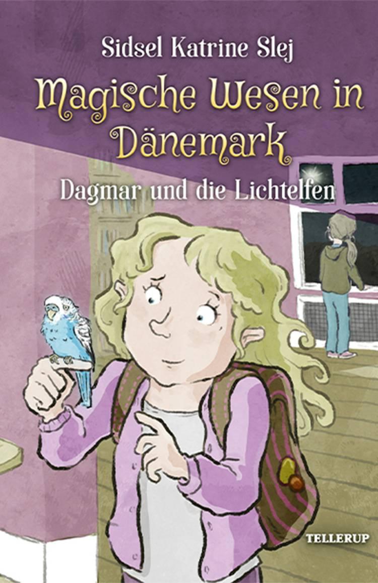 Dagmar und die Lichtelfen af Sidsel Katrine Slej