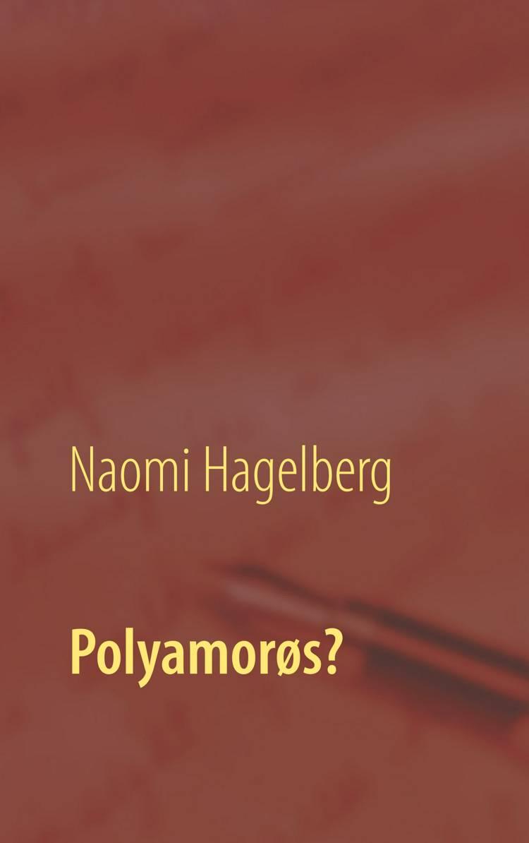 Polyamorøs? af Naomi Hagelberg