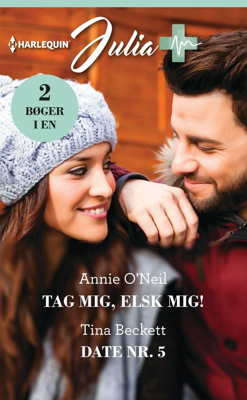 Tag mig, elsk mig!/Date nr. 5 af Tina Beckett og Annie O'Neil