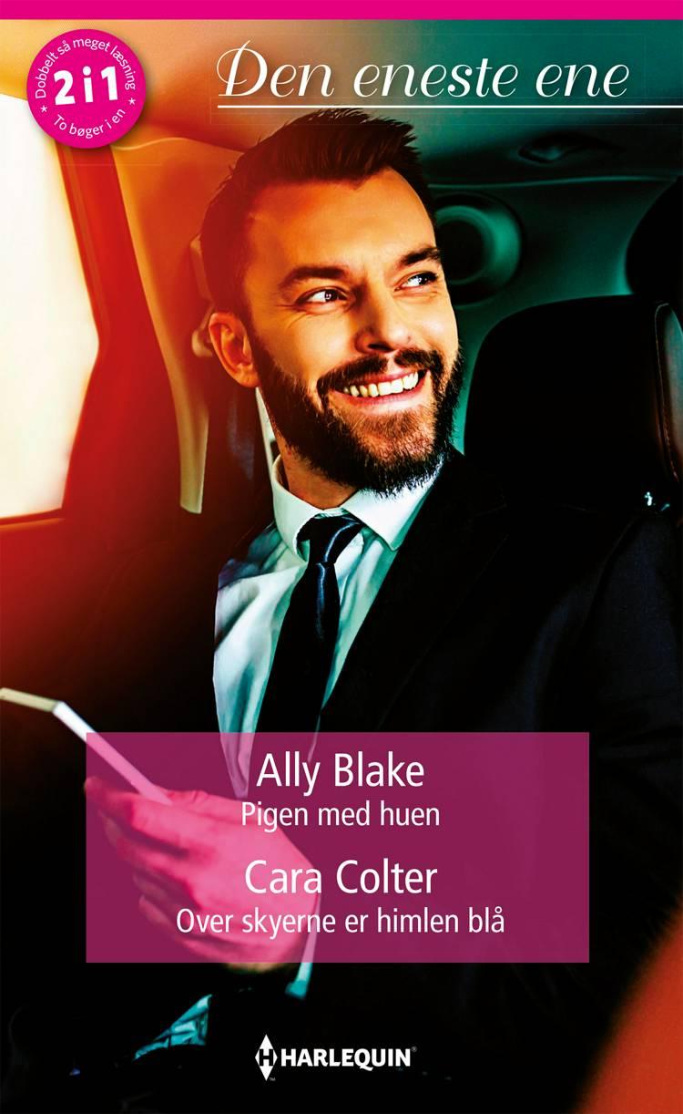 Pigen med huen/Over skyerne er himlen blå af Cara Colter og Ally Blake