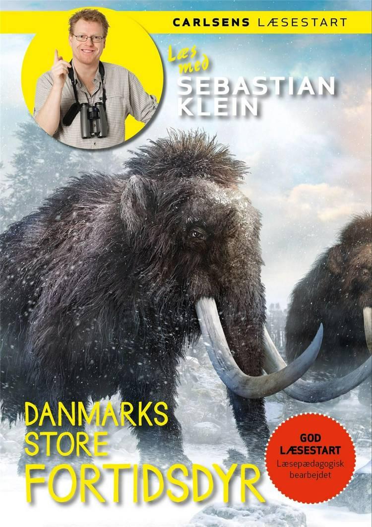 Læs med Sebastian Klein: Danmarks store fortidsdyr af Sebastian Klein