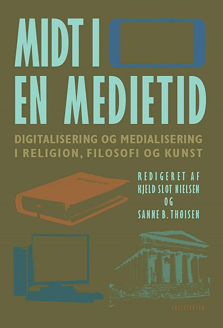 Midt i en medietid af Sanne B. Thøisen og Kjeld Slot Nielsen