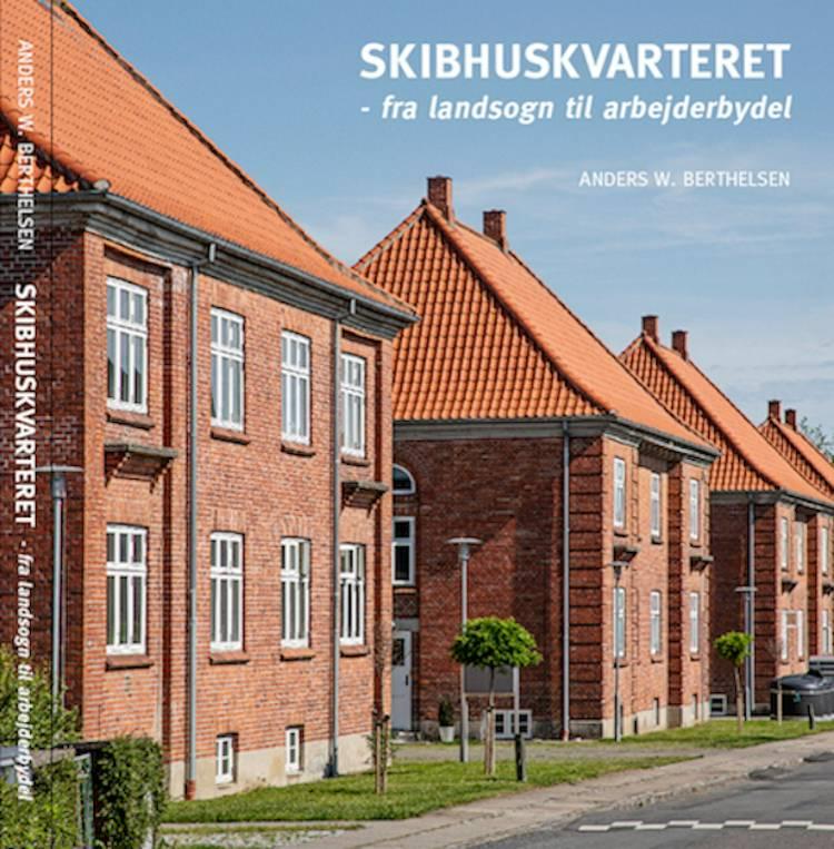 Skibhuskvarteret af Anders W. Berthelsen