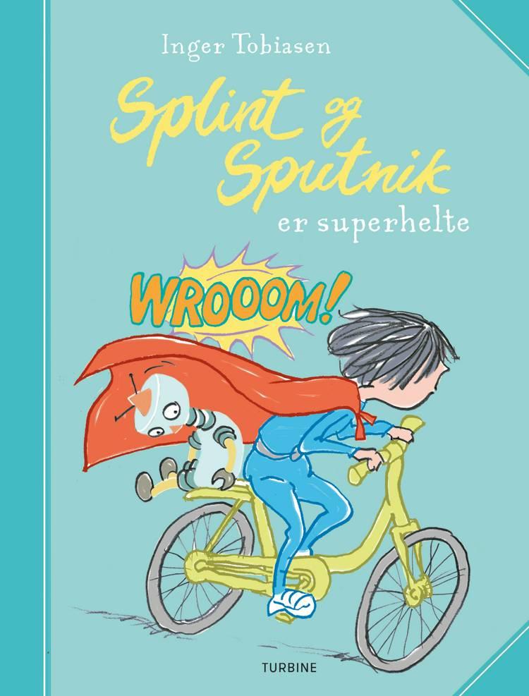 Splint og Sputnik er superhelte af Inger Tobiasen
