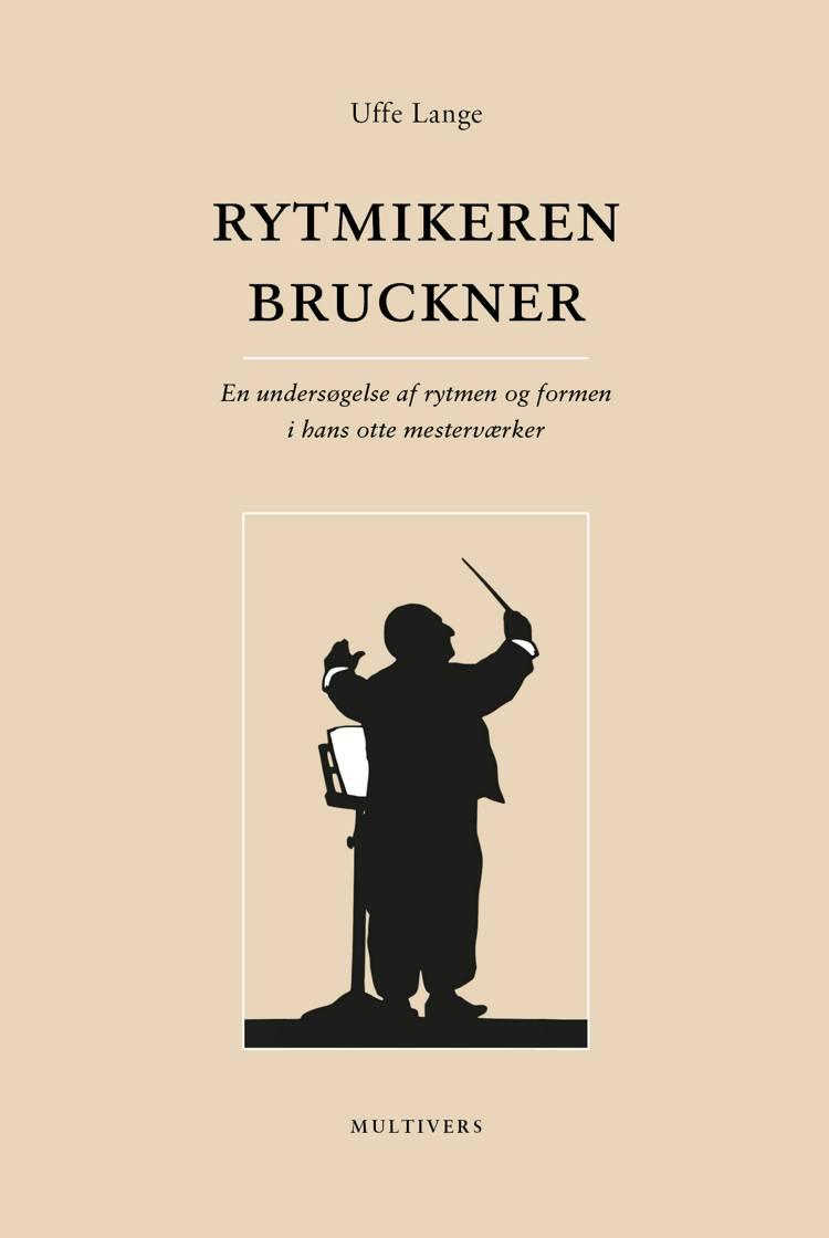 Rytmikeren Bruckner af Uffe Lange