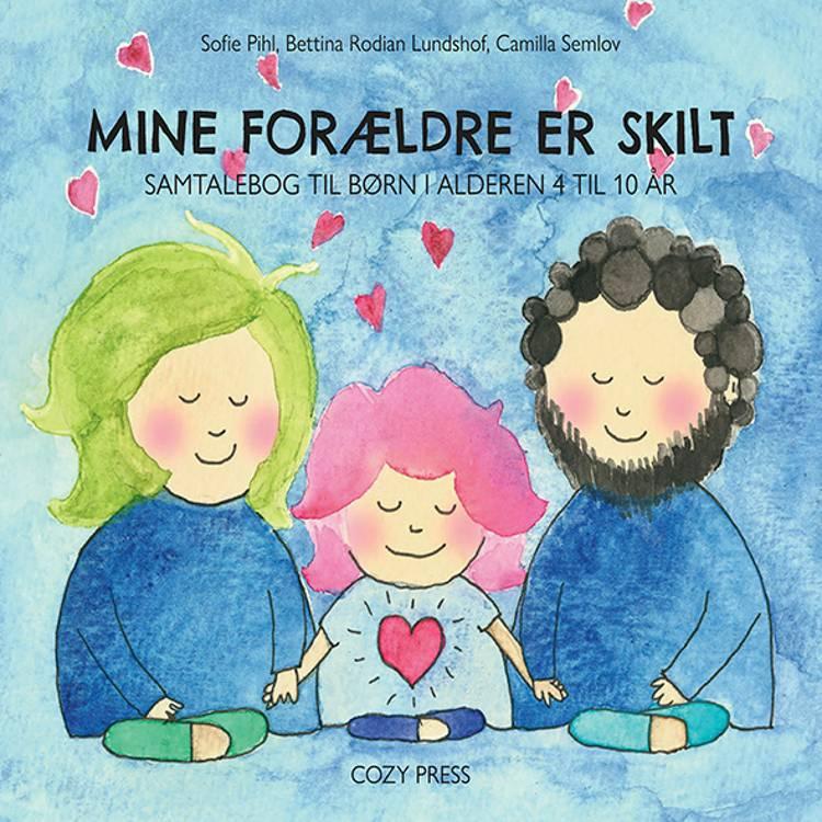 Mine forældre er skilt af Camilla Semlov, Bettina Lundshof og Sofie Pihl