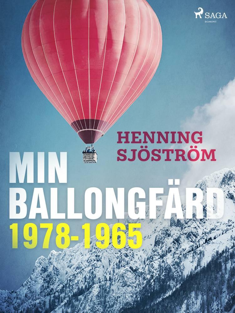 Min ballongfärd 1978-1965 af Henning Sjöström