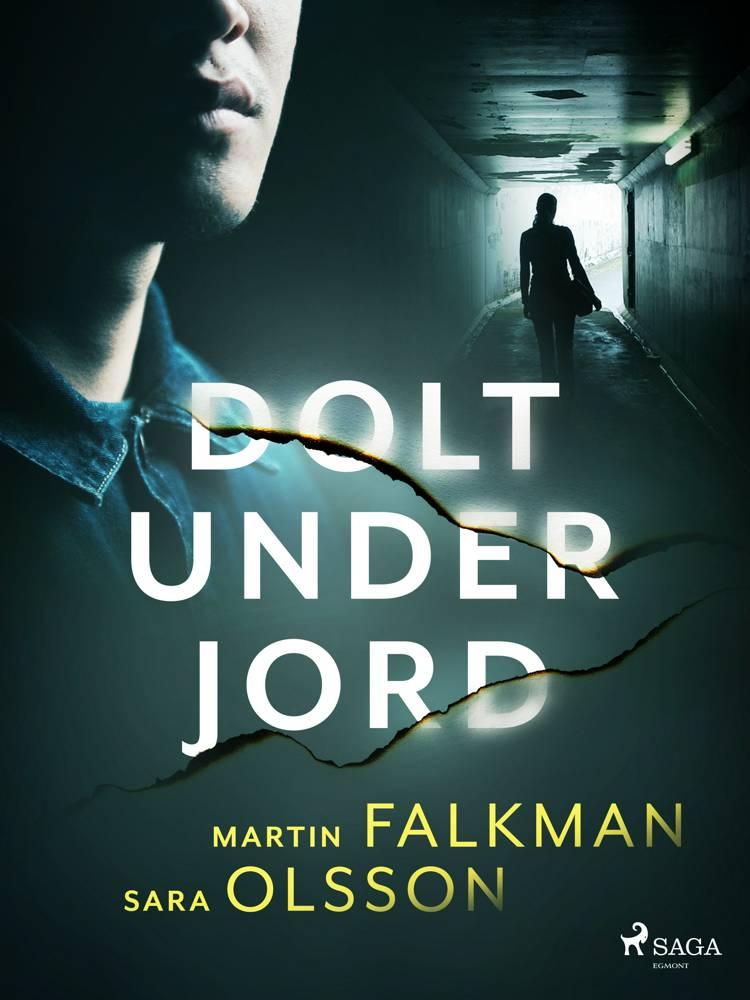 Dolt under jord af Martin Falkman og Sara Olsson