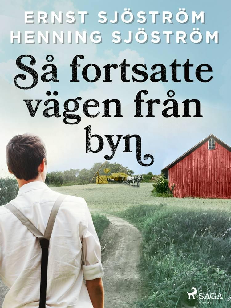 Så fortsatte vägen från byn af Ernst Sjöström og Henning Sjöström